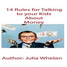14 Rules for Talking to Your Kids About Money | Livre audio Auteur(s) : Julia Whelan Narrateur(s) : Julia Whelan