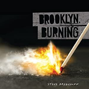 Brooklyn, Burning | [Steve Brezenoff]