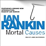 Mortal Causes: Inspector Rebus, Book 6 (       ABRIDGED) by Ian Rankin Narrated by James Macpherson