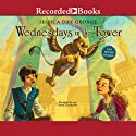 Wednesdays in the Tower: Tuesdays at the Castle, Book 2 (       UNABRIDGED) by Jessica Day George Narrated by Suzy Jackson