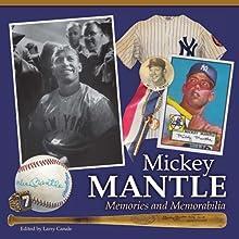 Mickey Mantle - Memories and Memorabilia
