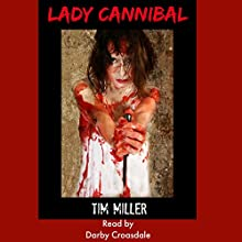Lady Cannibal (       UNABRIDGED) by Tim Miller Narrated by Darby Croasdale