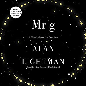 Mr g: A Novel about the Creation | [Alan Lightman]