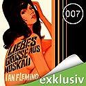 Liebesgrüße aus Moskau (James Bond 5) (       ungekürzt) von Ian Fleming Gesprochen von: Oliver Siebeck