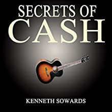 Secrets of Cash (       UNABRIDGED) by Kenneth Sowards Narrated by Kenneth Sowards