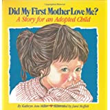 Did My First Mother Love Me: A Story for an Adopted Child [Hardcover]