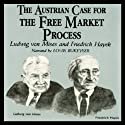 The Austrian Case for the Free Market Process: Ludwig von Mises and Friedrich Hayek (       UNABRIDGED) by William Peterson Narrated by Louis Rukeyser