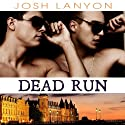 Dead Run: Dangerous Ground, Book 4 Audiobook by Josh Lanyon Narrated by Adrian Bisson