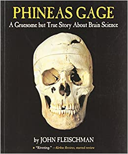Phineas Gage: The man with a hole in his head