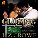 Closing Costs: Stewart Realty, Book 3 Audiobook by Liz Crowe Narrated by Traci Odom