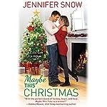 Maybe This Christmas | Jennifer Snow