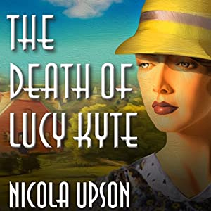 The Death of Lucy Kyte | [Nicola Upson]