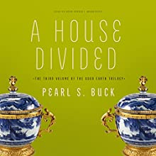 A House Divided: The House of Earth Trilogy, Book 3 Audiobook by Pearl S. Buck Narrated by Adam Verner