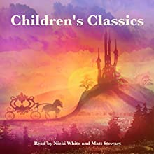 Children's Classics | Livre audio Auteur(s) : Jacob Grimm, Johnny Gruelle, Rudyard Kipling, George Haven Putnam, E. Nesbit Narrateur(s) : Nicki White, Matt Stewart