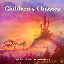 Children's Classics Audiobook by Jacob Grimm, Johnny Gruelle, Rudyard Kipling, George Haven Putnam, E. Nesbit Narrated by Nicki White, Matt Stewart