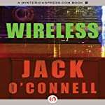 Wireless (       UNABRIDGED) by Jack O'Connell Narrated by Eric Michael Summerer
