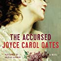 The Accursed (       UNABRIDGED) by Joyce Carol Oates Narrated by Grover Gardner