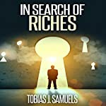 In Search of Riches | Tobias J. Samuels