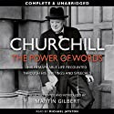 Churchill: The Power of Words (       UNABRIDGED) by Winston Churchill, Martin Gilbert (editor) Narrated by Michael Jayston