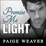 Promise Me Light: Promise Me Series, Book 2 (       UNABRIDGED) by Paige Weaver Narrated by Renée Chambliss, Sean Crisden