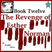 The Revenge of Esther Norman Book Twelve | Barry Gray