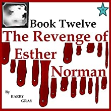 The Revenge of Esther Norman Book Twelve (       UNABRIDGED) by Barry Gray Narrated by Dora Gaunt