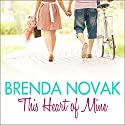 This Heart of Mine: Whiskey Creek Series # 8 (       UNABRIDGED) by Brenda Novak Narrated by Carly Robins