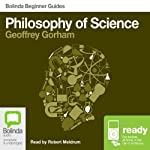 Philosophy of Science: Bolinda Beginner Guides | Geoffrey Gorham