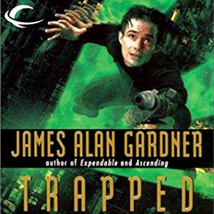 Trapped: League of Peoples, Book 6 | [James Alan Gardner]