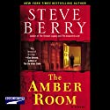 The Amber Room (       UNABRIDGED) by Steve Berry Narrated by Scott Brick