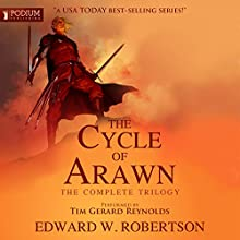 The Cycle of Arawn: The Complete Trilogy (       UNABRIDGED) by Edward W. Robertson Narrated by Tim Gerard Reynolds