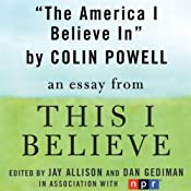 The America I Believe In: A 'This I Believe' Essay | [Colin Powell]