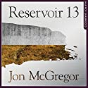 Reservoir 13 Audiobook by Jon McGregor Narrated by Matt Bates