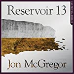 Reservoir 13 | Jon McGregor