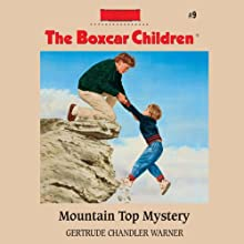 Mountain Top Mystery: The Boxcar Children Mysteries, Book 9 (       UNABRIDGED) by Gertrude Chandler Warner Narrated by Tim Gregory