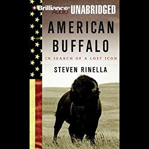 American Buffalo: In Search of a Lost Icon | [Steven Rinella]