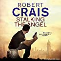Stalking the Angel Audiobook by Robert Crais Narrated by Patrick G. Lawler