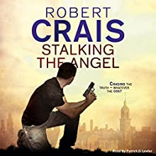 Stalking the Angel (       UNABRIDGED) by Robert Crais Narrated by Patrick G. Lawler