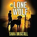 Lone Wolf: F.B.I. K-9, Book 1 | Sara Driscoll