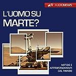 L'uomo su Marte?   Andrea Lattanzi Barcelò