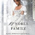 Of Noble Family   Mary Robinette Kowal