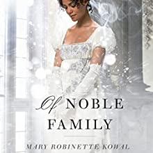 Of Noble Family (       UNABRIDGED) by Mary Robinette Kowal Narrated by Mary Robinette Kowal, Prentice Onayemi, Robin Miles