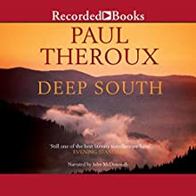 Deep South: Four Seasons on Back Roads (       UNABRIDGED) by Paul Theroux Narrated by John McDonough