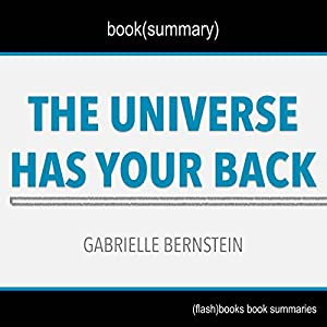 Summary of The Universe Has Your Back by Gabrielle Bernstein Audiobook