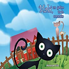 Blaki, un Gatito todo Corazón (       UNABRIDGED) by Marlena M . Elías Narrated by Alfonso Sales