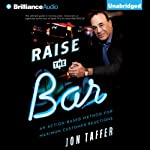 Raise the Bar: An Action-Based Method for Maximum Customer Reactions | Jon Taffer