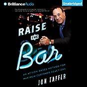 Raise the Bar: An Action-Based Method for Maximum Customer Reactions | [Jon Taffer]