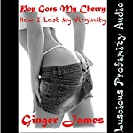 Pop Goes My Cherry: How I Lost My Virginity: Ginger Tales | Ginger James