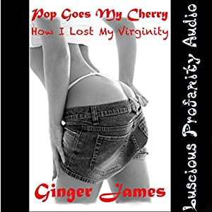 Pop Goes My Cherry: How I Lost My Virginity Audiobook