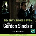 Seventy Times Seven Audiobook by John Gordon Sinclair Narrated by Michael Neilson